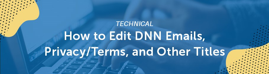 DNN Details 003: Editing DNN Emails, Privacy/Terms, and UI Labels